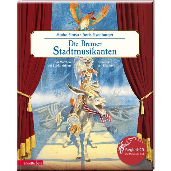 Annette Betz Verlag Die Bremer Stadtmusikanten, musikalisches Bilderbuch inkl. CD