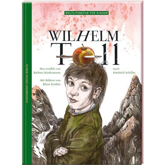 Kinderbuch Weltliteratur für Kinder – Wilhelm Tell