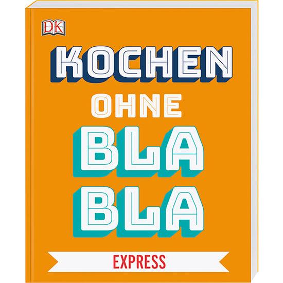 Kochen ohne Blabla - Express