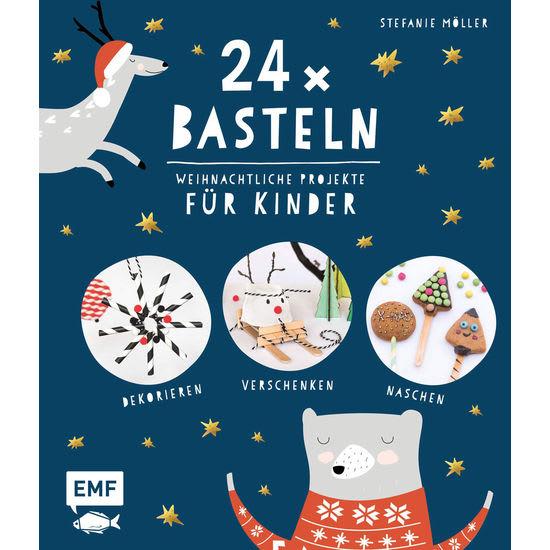 24 x Basteln – Weihnachtliche Projekte für Kinder, Bastelbuch