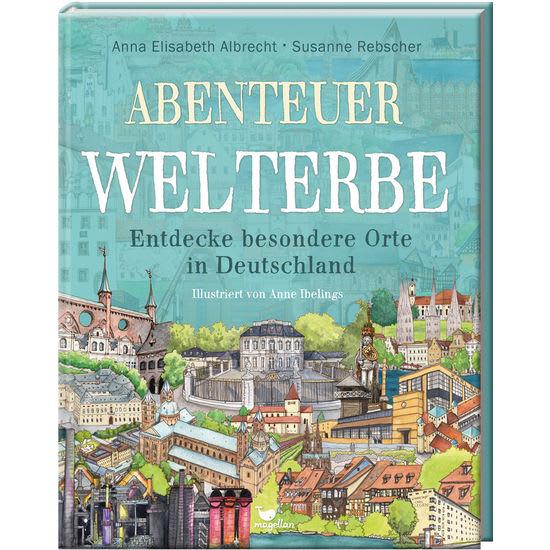Sachbilderbuch Abenteuer Welterbe - Entdecke besondere Orte in Deutschland