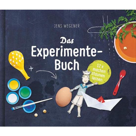 Das Experimente-Buch: 12 x machen, staunen, lernen